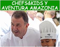 CHEFS&KIDS Y AVENTURA AMAZONIA